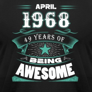 April 1968 - 49 years of being awesome - Men's T-Shirt by American Apparel