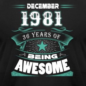 December 1981 - 36 years of being awesome - Men's T-Shirt by American Apparel