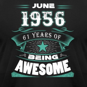 June 1956 - 61 years of being awesome - Men's T-Shirt by American Apparel