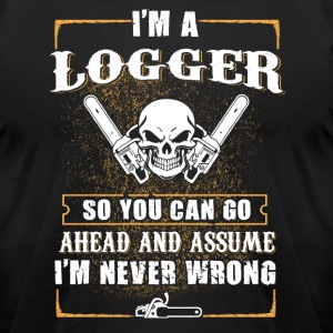 I'm a Logger T-Shirts - Men's T-Shirt by American Apparel