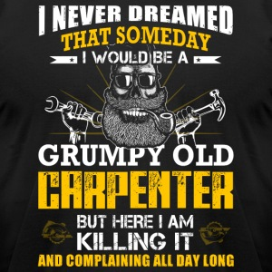 Grumpy old Carpenter T-Shirts - Men's T-Shirt by American Apparel