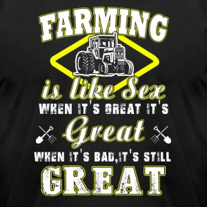 Farming is like sex T Shirts - Men's T-Shirt by American Apparel