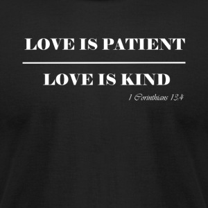 Love is Patient - Men's T-Shirt by American Apparel