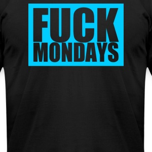 Fuck Mondays - Men's T-Shirt by American Apparel