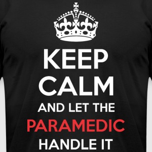 Keep Calm And Let Paramedic Handle It - Men's T-Shirt by American Apparel