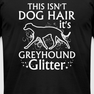 This Isnt Dog Hair Its Greyhound Glitter - Men's T-Shirt by American Apparel