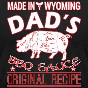 Made In Wyoming Dads BBQ Sauce Original Recipe - Men's T-Shirt by American Apparel