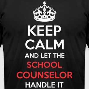 Keep Calm And Let School Counselor Handle It - Men's T-Shirt by American Apparel