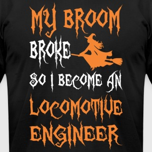 My Broom Broke So I Become A Locomotive Engineer - Men's T-Shirt by American Apparel
