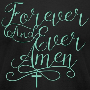 Forever and Ever Amen - Men's T-Shirt by American Apparel