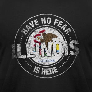 Have No Fear Illinois Is Here - Men's T-Shirt by American Apparel