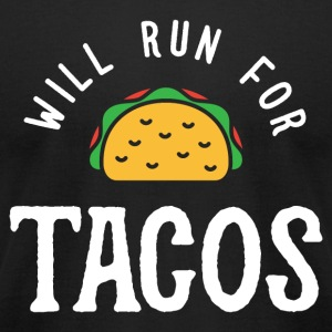 Will Run For Tacos - Men's T-Shirt by American Apparel