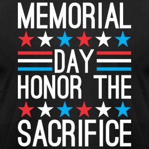 Memorial Day Honor The Sacrifice - Men's T-Shirt by American Apparel