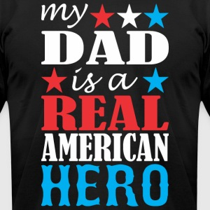 My Dad Is A Real American Hero - Men's T-Shirt by American Apparel
