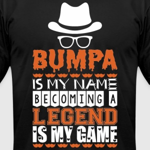 Bumpa Is My Name Becoming A Legend Is My Game - Men's T-Shirt by American Apparel