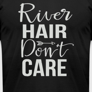 River Hair Don't Care - Men's T-Shirt by American Apparel