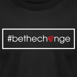 #BeTheChange T-shirts - Men's T-Shirt by American Apparel
