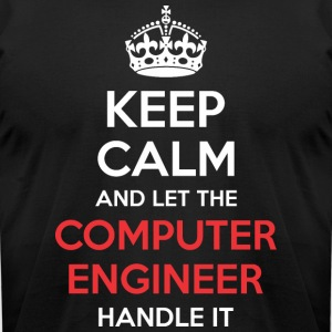 Keep Calm And Let Computer Engineer Handle It - Men's T-Shirt by American Apparel