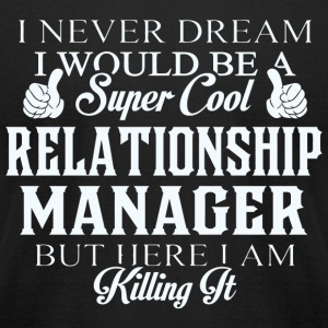 Relationship - Dreamed would be super cool Relat - Men's T-Shirt by American Apparel