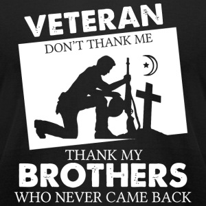 Army mom - Veteran,Thank My Brothers Who Never C - Men's T-Shirt by American Apparel