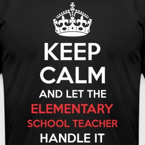 Keep Calm Let Elementary School Teacher Handle It - Men's T-Shirt by American Apparel