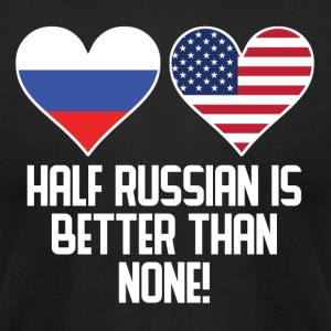 Half Russian Is Better Than None - Men's T-Shirt by American Apparel