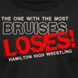 THE ONE WITH THE MOST BRUISES LOSES HAMILTON HIGH - Men's T-Shirt by American Apparel