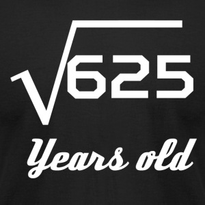 Square Root Of 625 25 Years Old - Men's T-Shirt by American Apparel