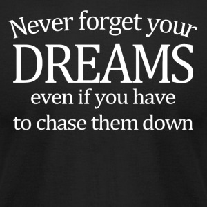 Never Forget Your Dreams - Men's T-Shirt by American Apparel