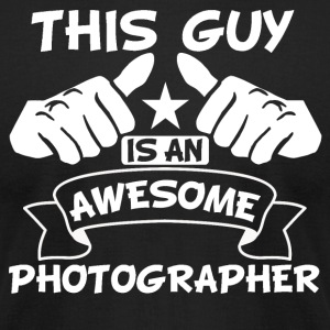 This Guy Is An Awesome Photographer - Men's T-Shirt by American Apparel