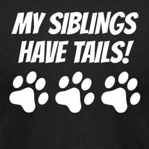 My Siblings Have Tails - Men's T-Shirt by American Apparel
