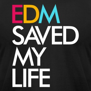 EDM Saved My Life - Men's T-Shirt by American Apparel