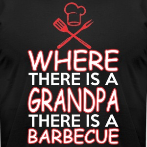 Where There Is A Grandpa There Is A Barbecue - Men's T-Shirt by American Apparel