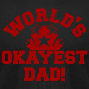 World s Okayest Dad - Men's T-Shirt by American Apparel