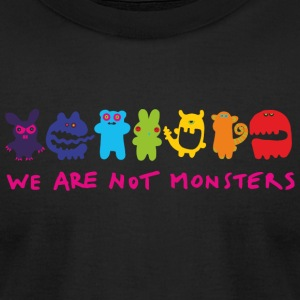 Monster - We Are Not Monsters Funny Shirt - Men's T-Shirt by American Apparel