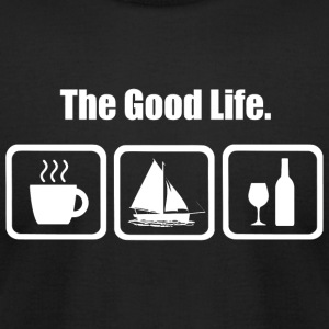 Sailing - The Good Life Coffee Sailing Wine Funn - Men's T-Shirt by American Apparel