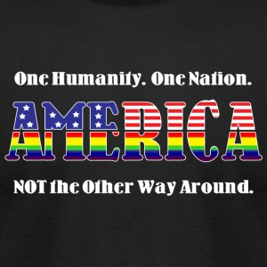 America - America -- One Humanity. One Nation. N - Men's T-Shirt by American Apparel