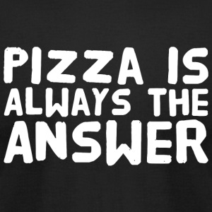 Pizza - Pizza is alway the answer - Men's T-Shirt by American Apparel