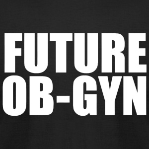 Graduate - Future OB-GYN Fun College Graduate - Men's T-Shirt by American Apparel