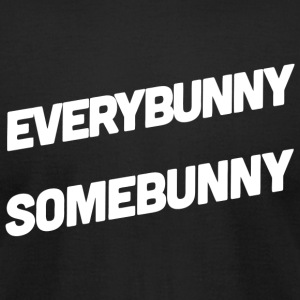 Bunny - Every bunny needs somebunny sometimes! - Men's T-Shirt by American Apparel
