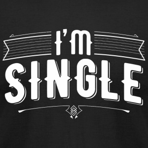 Relationship - I'm Single Show Status Funny Dat - Men's T-Shirt by American Apparel