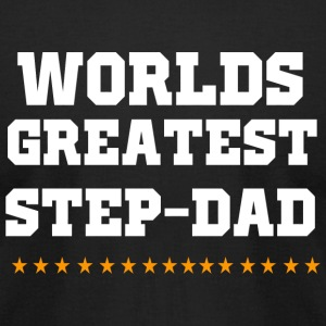 Step-Dad - Worlds greatest Step-Dad - Men's T-Shirt by American Apparel