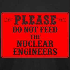 Nuclear engineer - please do not feed nuclear en - Men's T-Shirt by American Apparel