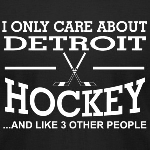 Hockey - i only care about detroit hockey and li - Men's T-Shirt by American Apparel