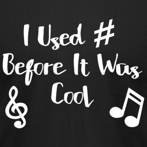 Music Lover - I Used # Before It Was Cool - Musi - Men's T-Shirt by American Apparel