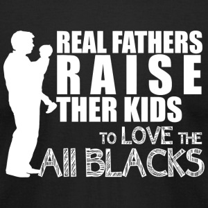 Father - real fathers raise their kids to love t - Men's T-Shirt by American Apparel