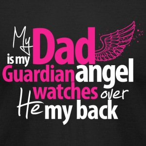 Dad - My Dad Is My Guardian Angel Watches Over H - Men's T-Shirt by American Apparel