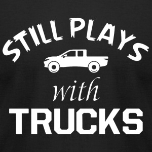 TRUCK - STILL PLAYS WITH TRUCKS - Men's T-Shirt by American Apparel