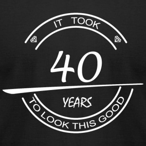40 years - it took 40 years to look this good - Men's T-Shirt by American Apparel