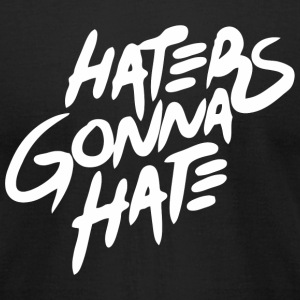 Hater - Haters Gonna Hate - Men's T-Shirt by American Apparel